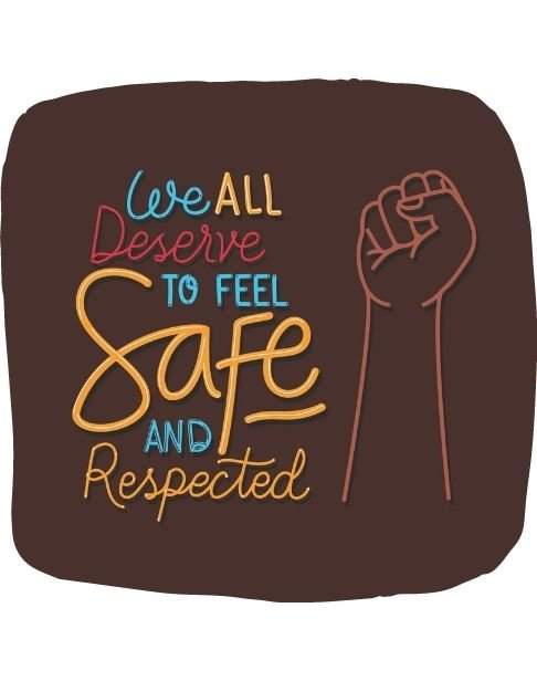 We all deserve to feel safe and respected